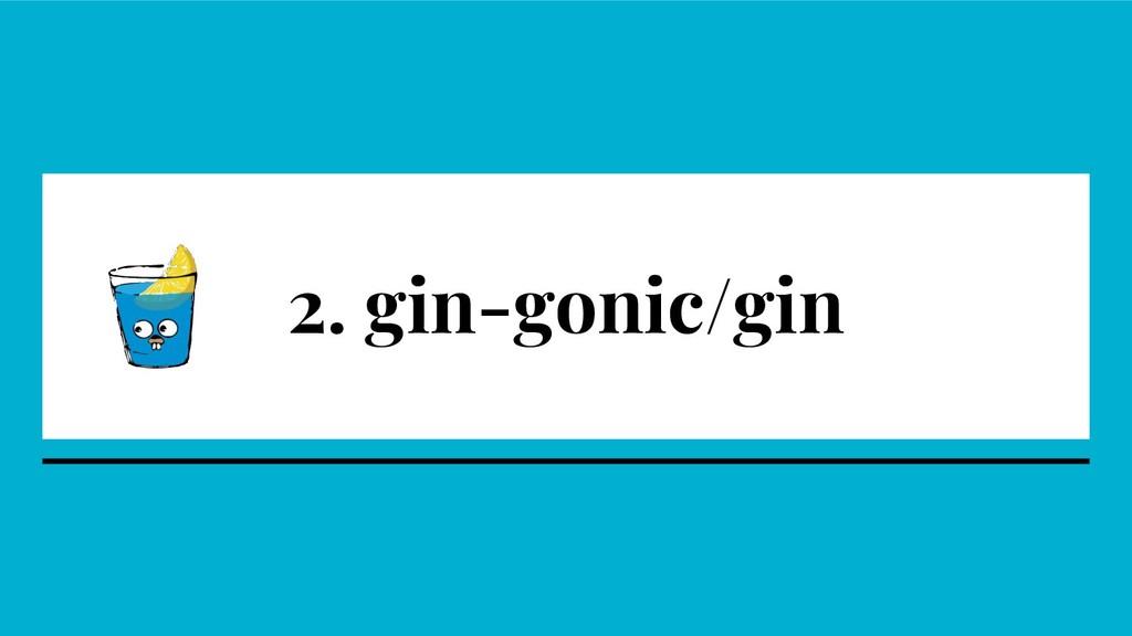 2. gin-gonic/gin