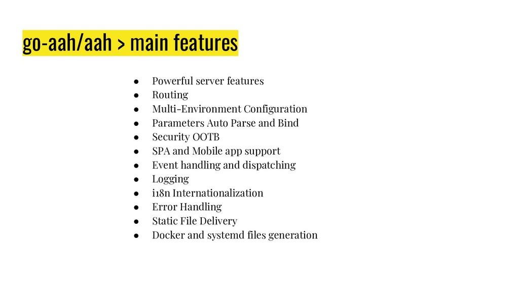 go-aah/aah > main features ● Powerful server fe...