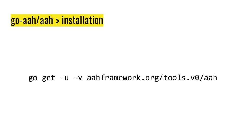 go-aah/aah > installation go get -u -v aahframe...