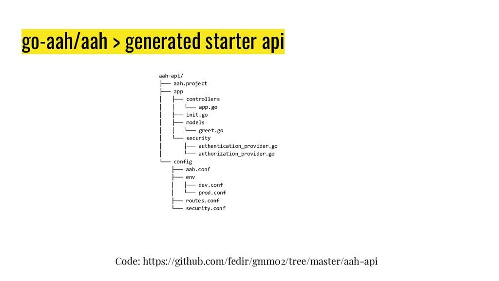 go-aah/aah > generated starter api aah-api/ ├──...
