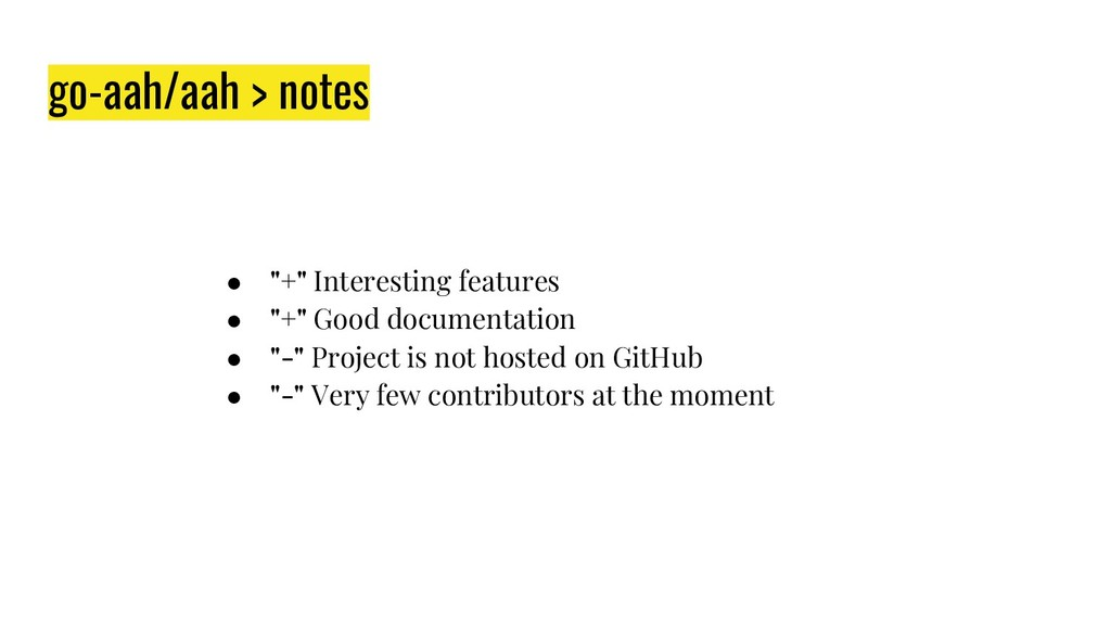 "go-aah/aah > notes ● ""+"" Interesting features ●..."