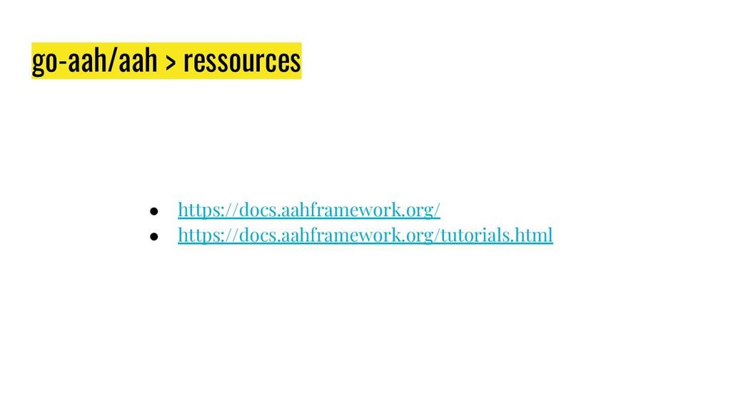 go-aah/aah > ressources ● https://docs.aahframe...