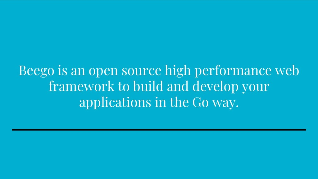 Beego is an open source high performance web fr...