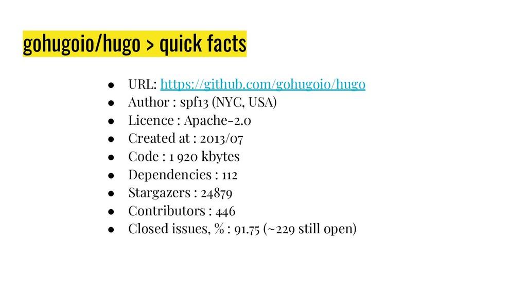 gohugoio/hugo > quick facts ● URL: https://gith...