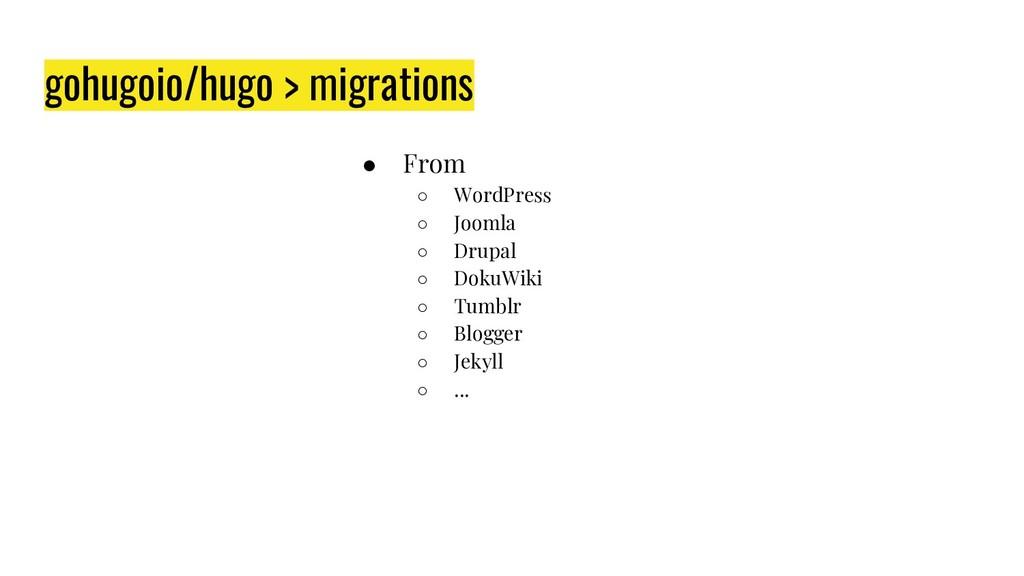 gohugoio/hugo > migrations ● From ○ WordPress ○...