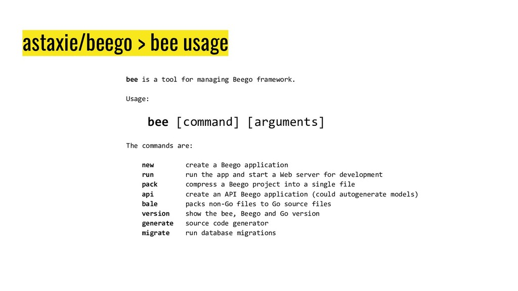 astaxie/beego > bee usage bee is a tool for man...