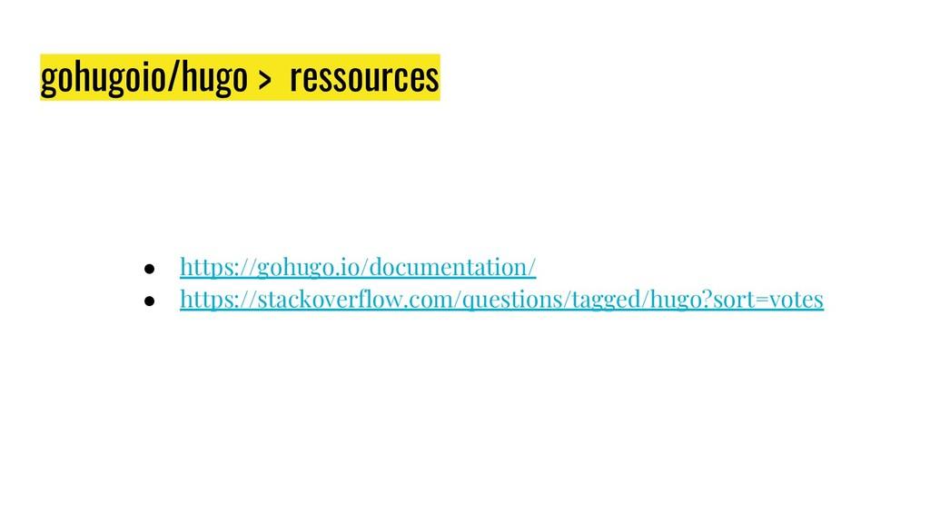 gohugoio/hugo > ressources ● https://gohugo.io/...