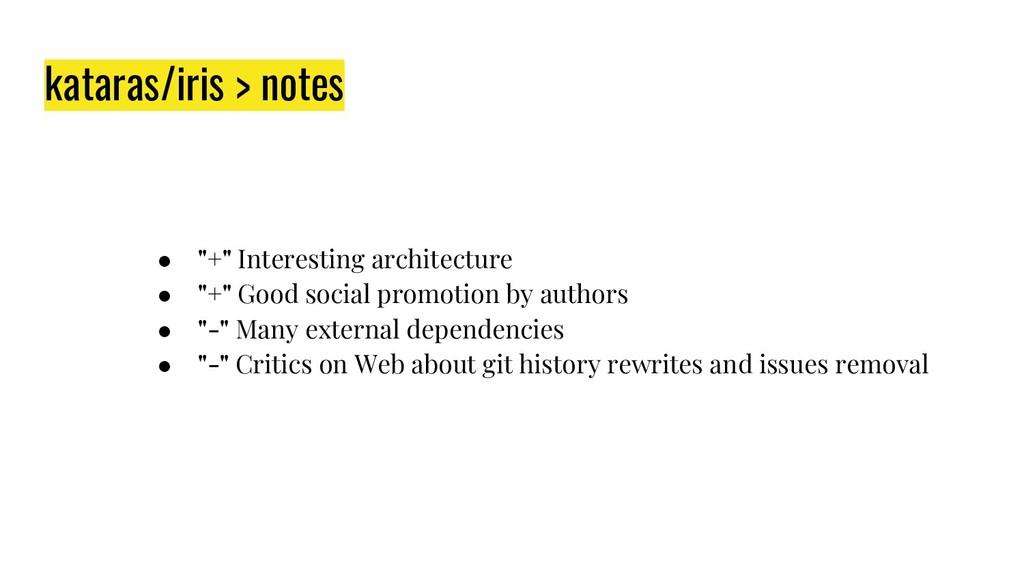 """kataras/iris > notes ● """"+"""" Interesting architec..."""