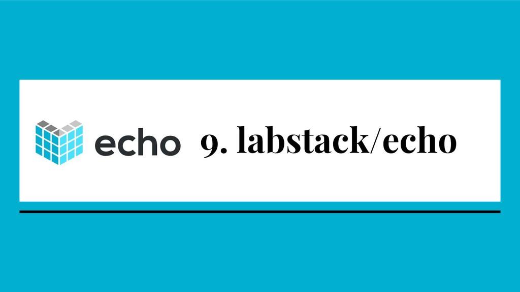 9. labstack/echo