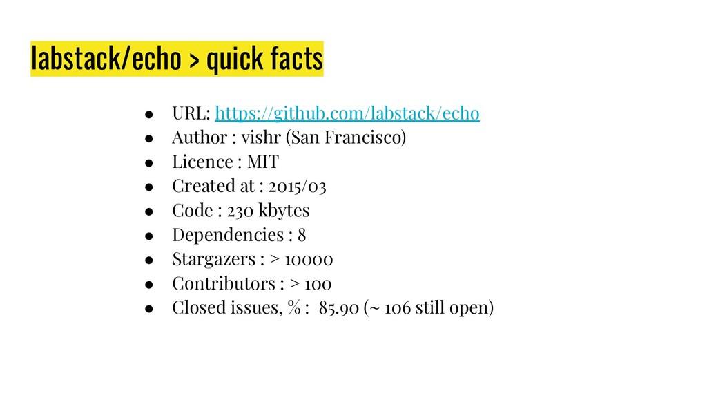 ● URL: https://github.com/labstack/echo ● Autho...