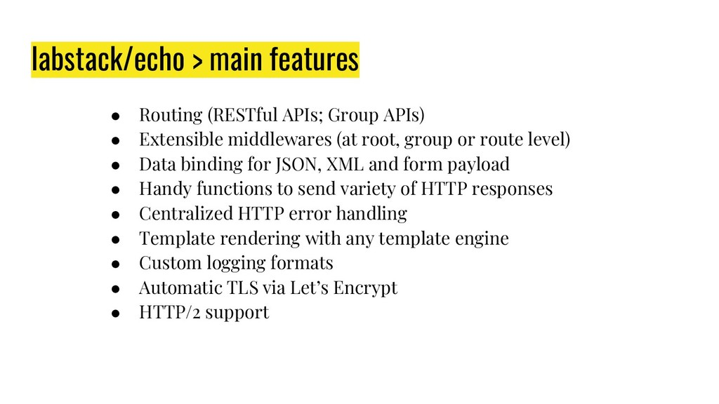 labstack/echo > main features ● Routing (RESTfu...