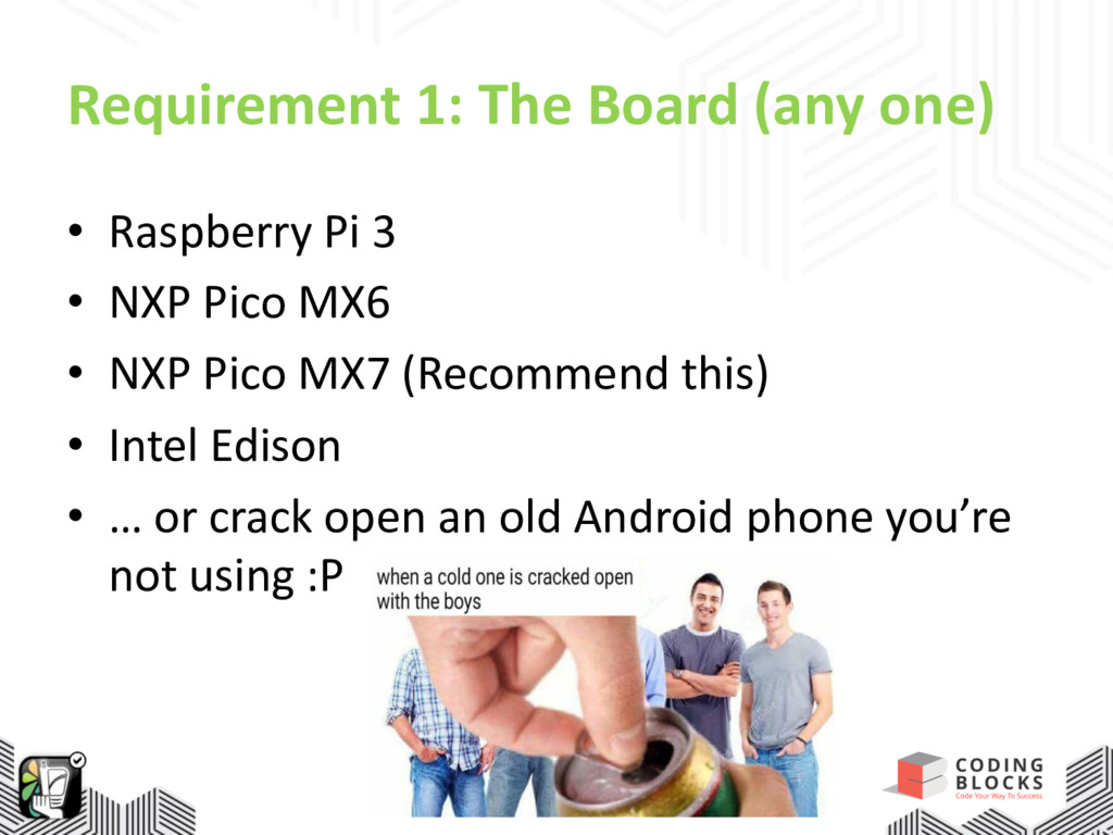 Requirement 1: The Board (any one) • Raspberry ...