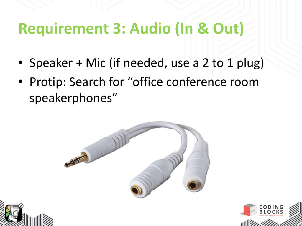 Requirement 3: Audio (In & Out) • Speaker + Mic...