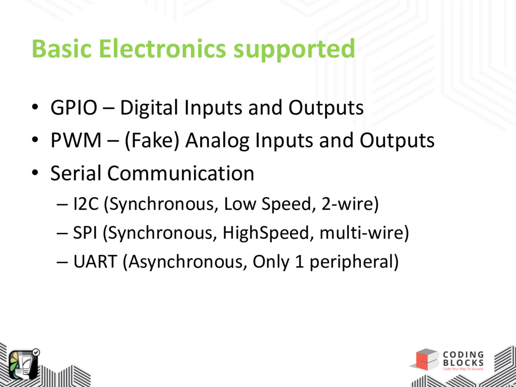 Basic Electronics supported • GPIO – Digital In...