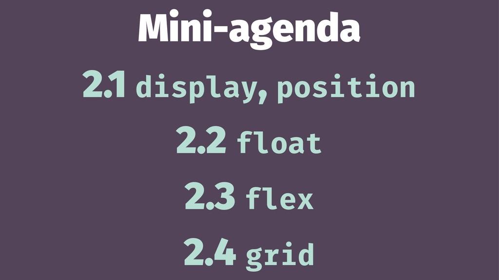 Mini-agenda 2.1 display, position 2.2 float 2.3...