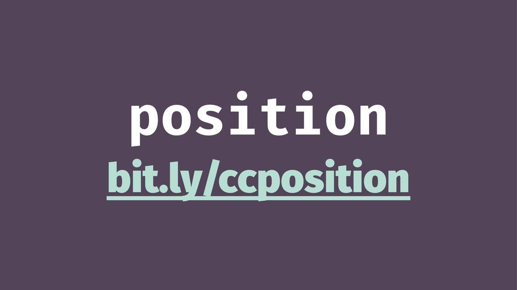 position bit.ly/ccposition