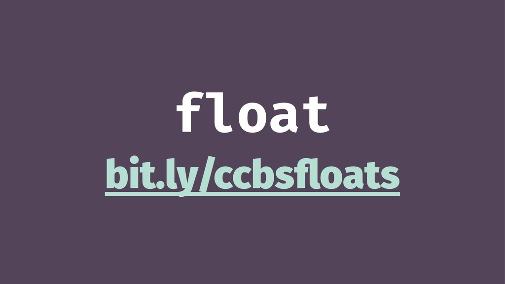 float bit.ly/ccbsfloats