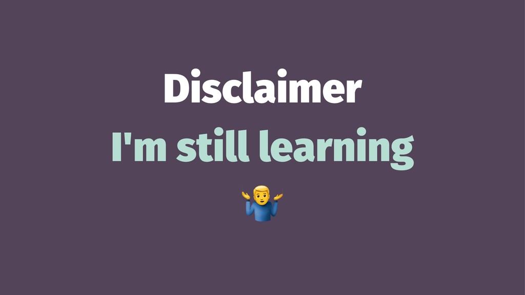 Disclaimer I'm still learning !