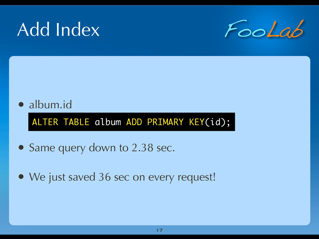 FooLab Add Index 17 • album.id • Same query dow...