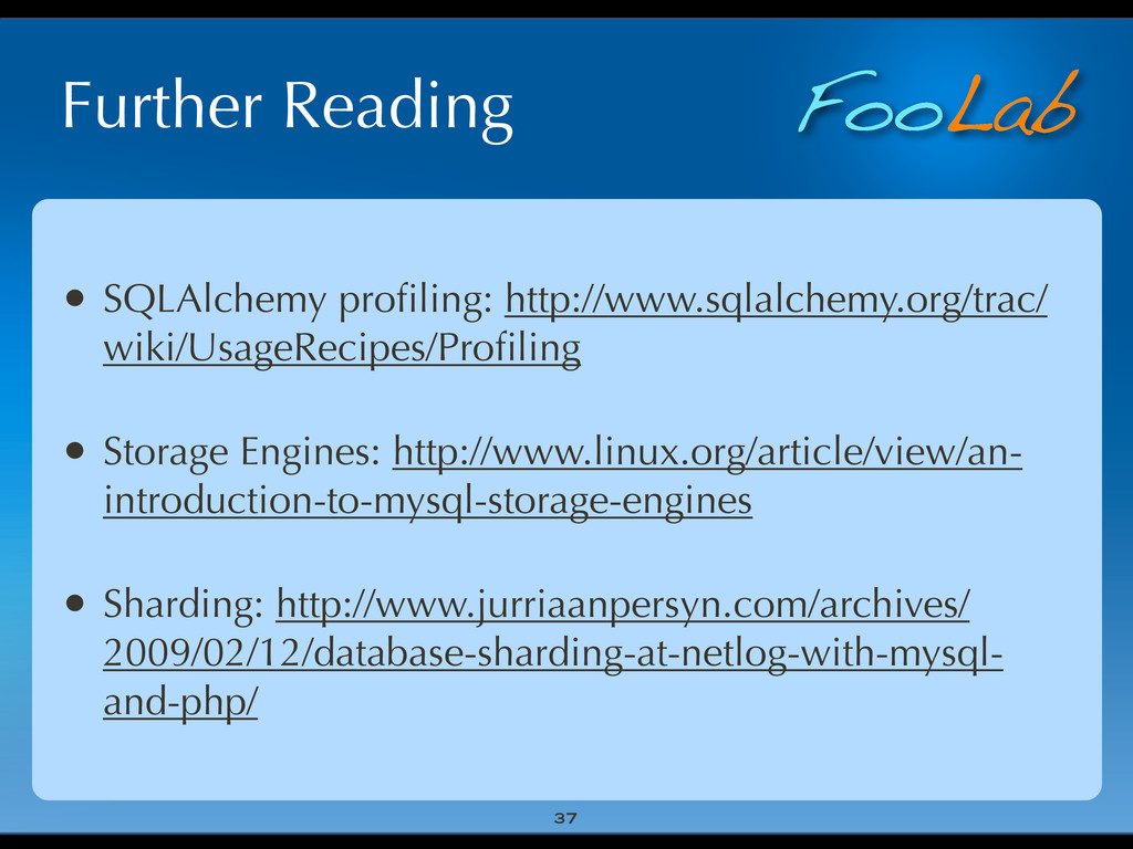 FooLab Further Reading • SQLAlchemy profiling: h...
