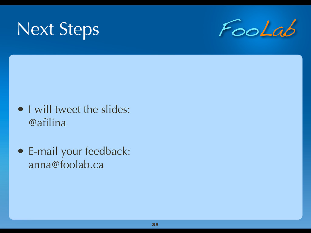 FooLab Next Steps • I will tweet the slides: @a...
