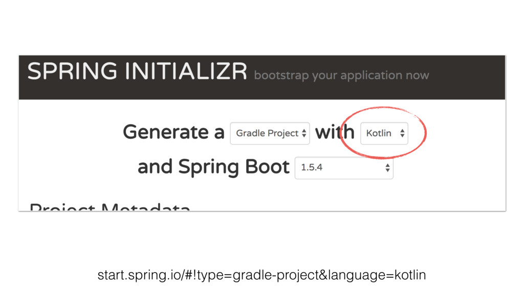 start.spring.io/#!type=gradle-project&language=...