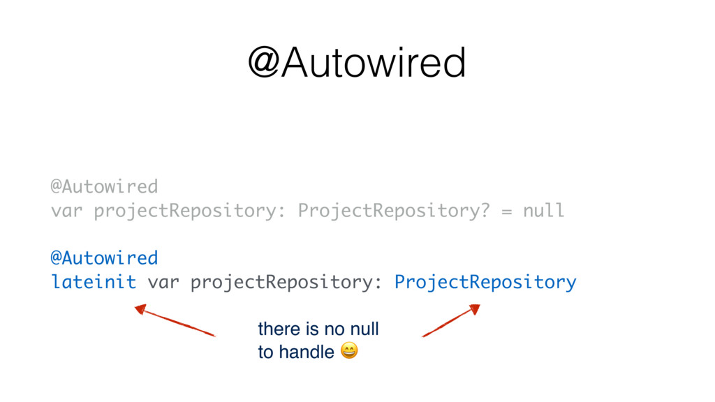 @Autowired var projectRepository: ProjectReposi...
