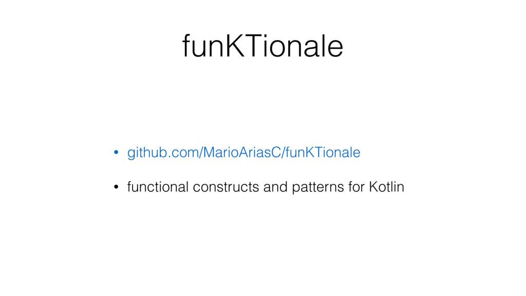 funKTionale • github.com/MarioAriasC/funKTional...