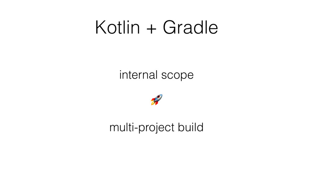 Kotlin + Gradle internal scope  multi-project b...