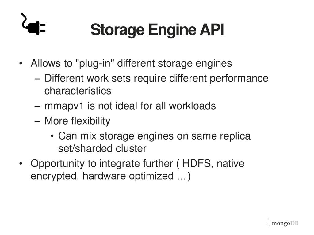 "Storage Engine API • Allows to ""plug-in"" differ..."