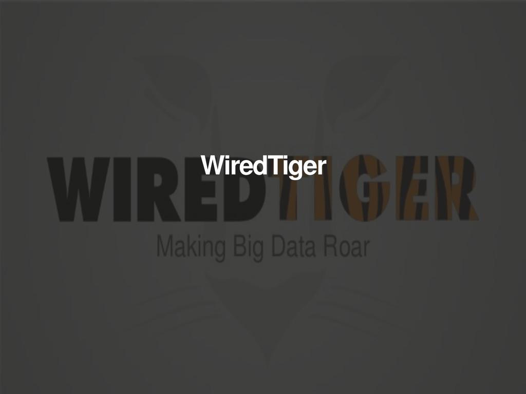 WiredTiger