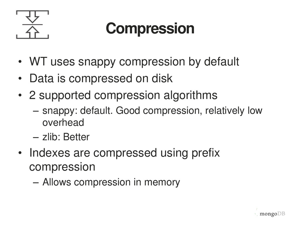 Compression • WT uses snappy compression by def...
