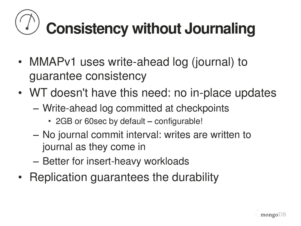 Consistency without Journaling • MMAPv1 uses wr...