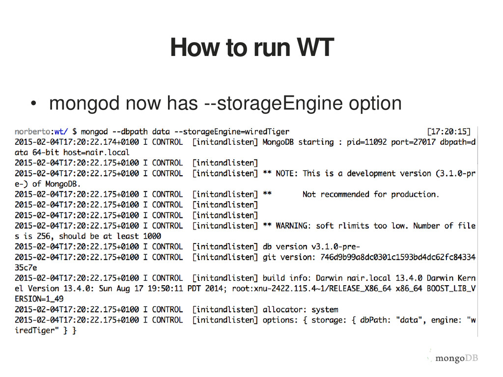 How to run WT • mongod now has --storageEngine ...