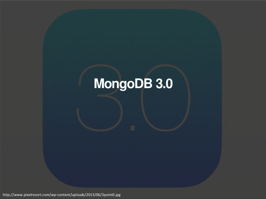 MongoDB 3.0 http://www.pixelresort.com/wp-conte...