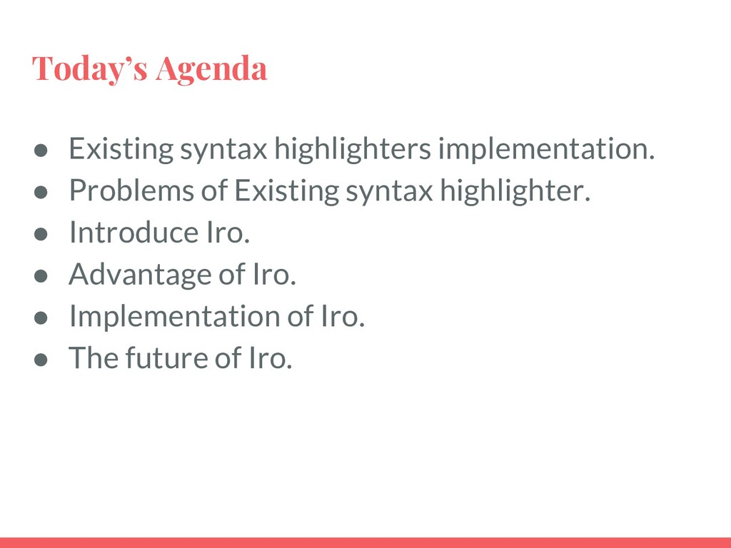 Today's Agenda ● Existing syntax highlighters i...