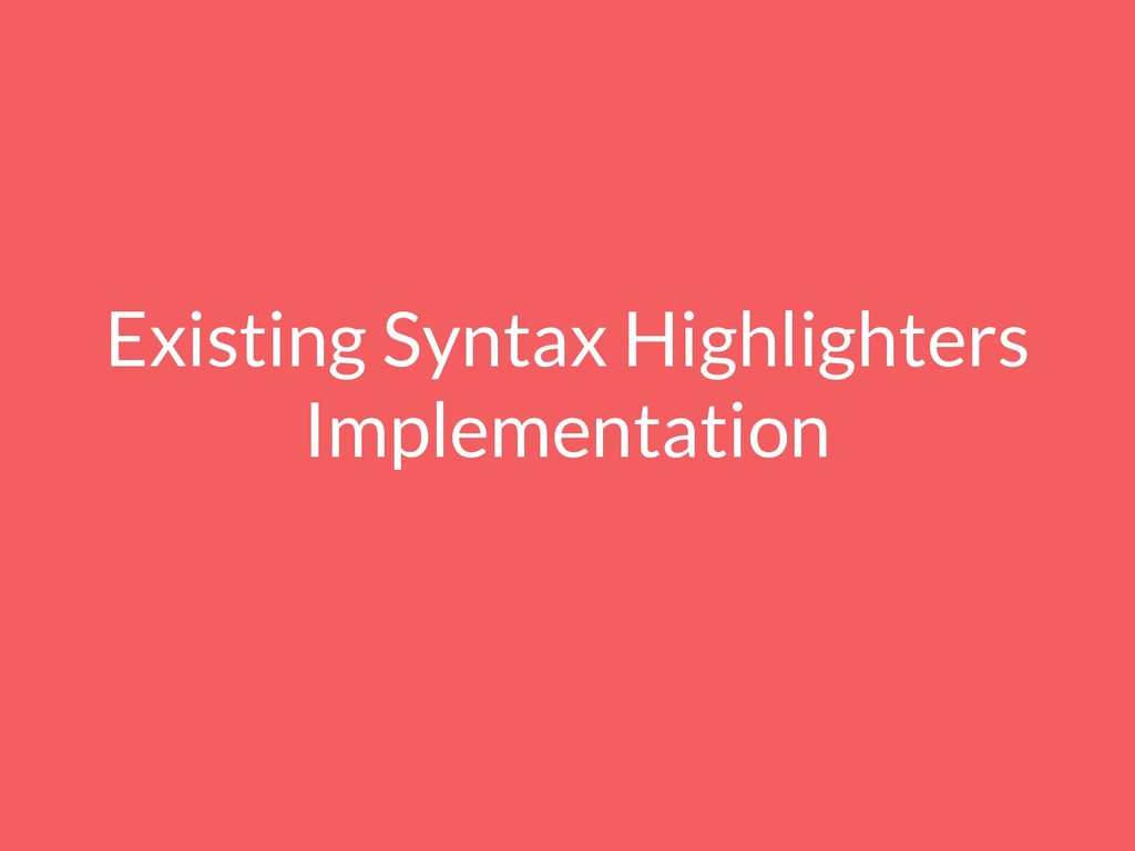 Existing Syntax Highlighters Implementation