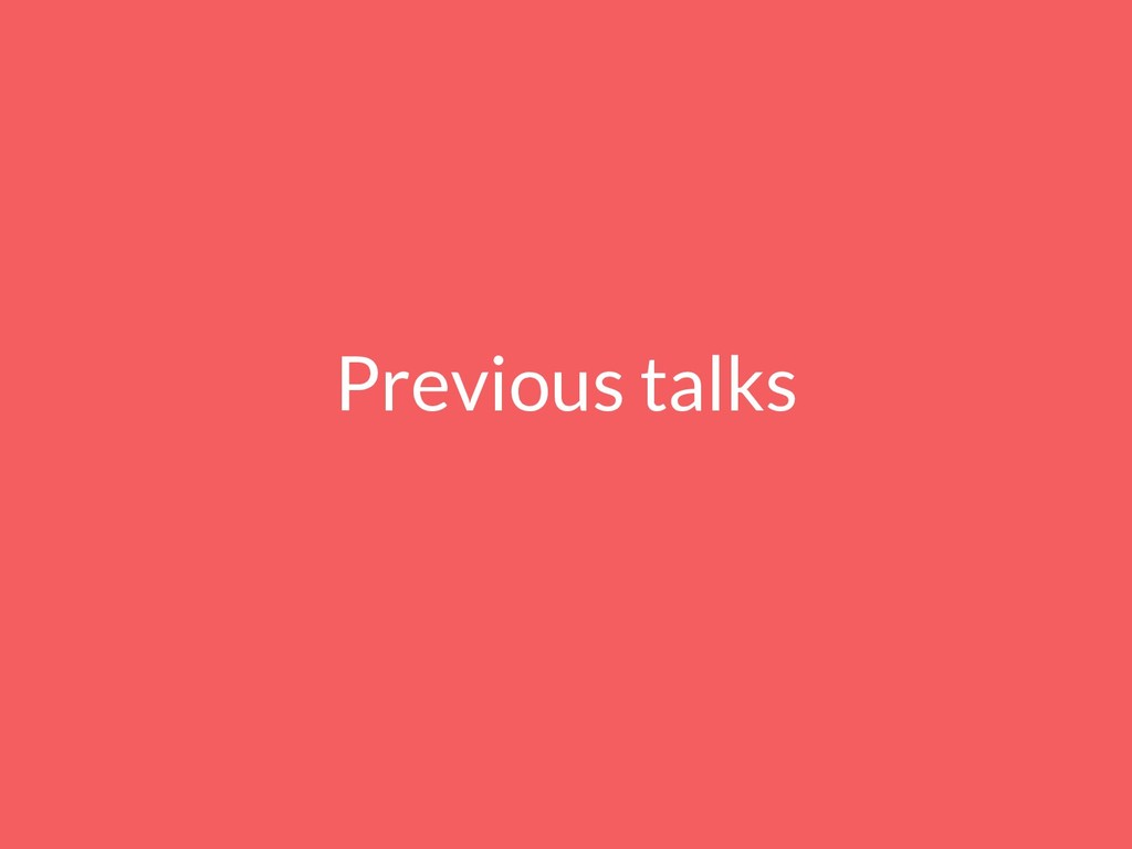 Previous talks