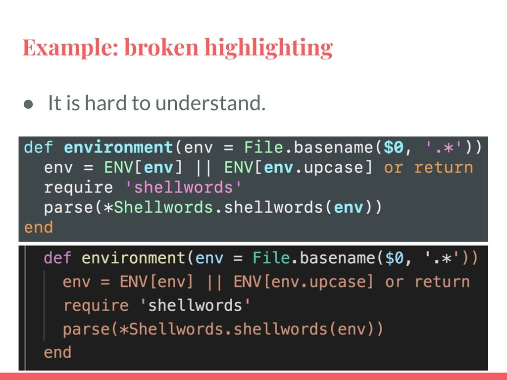 Example: broken highlighting ● It is hard to un...