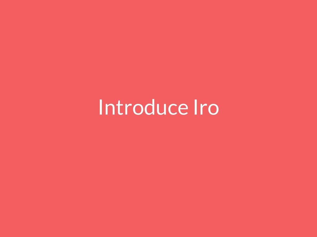 Introduce Iro