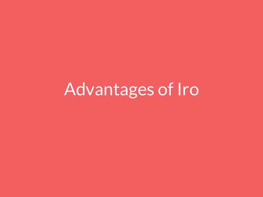 Advantages of Iro