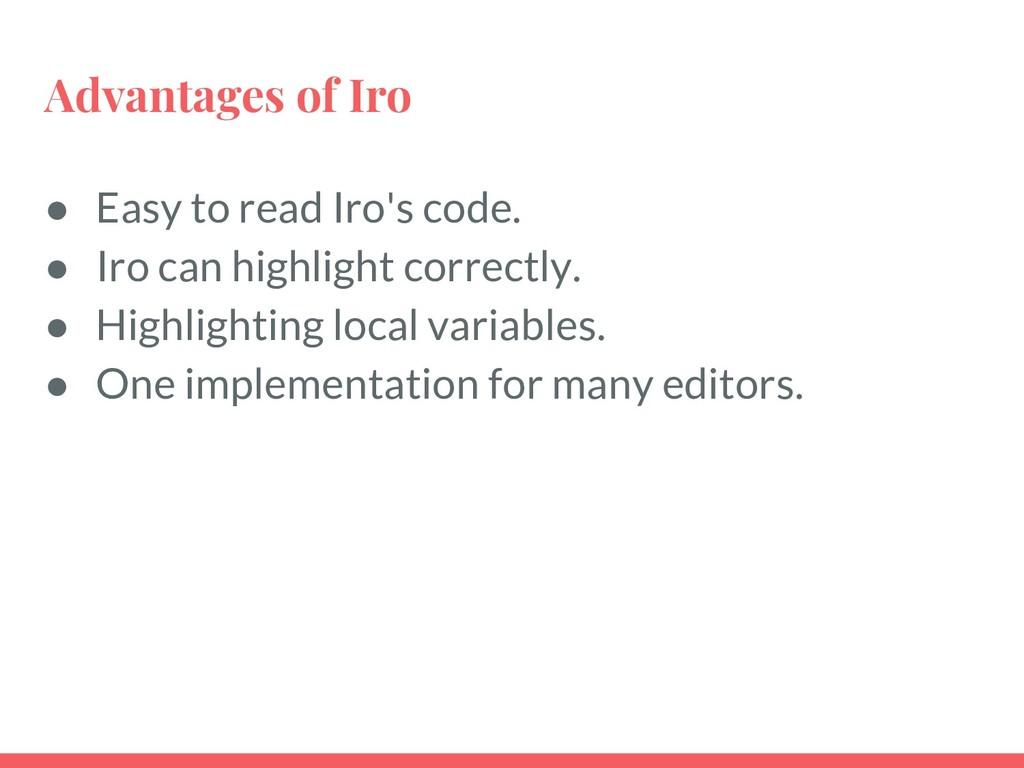 Advantages of Iro ● Easy to read Iro's code. ● ...