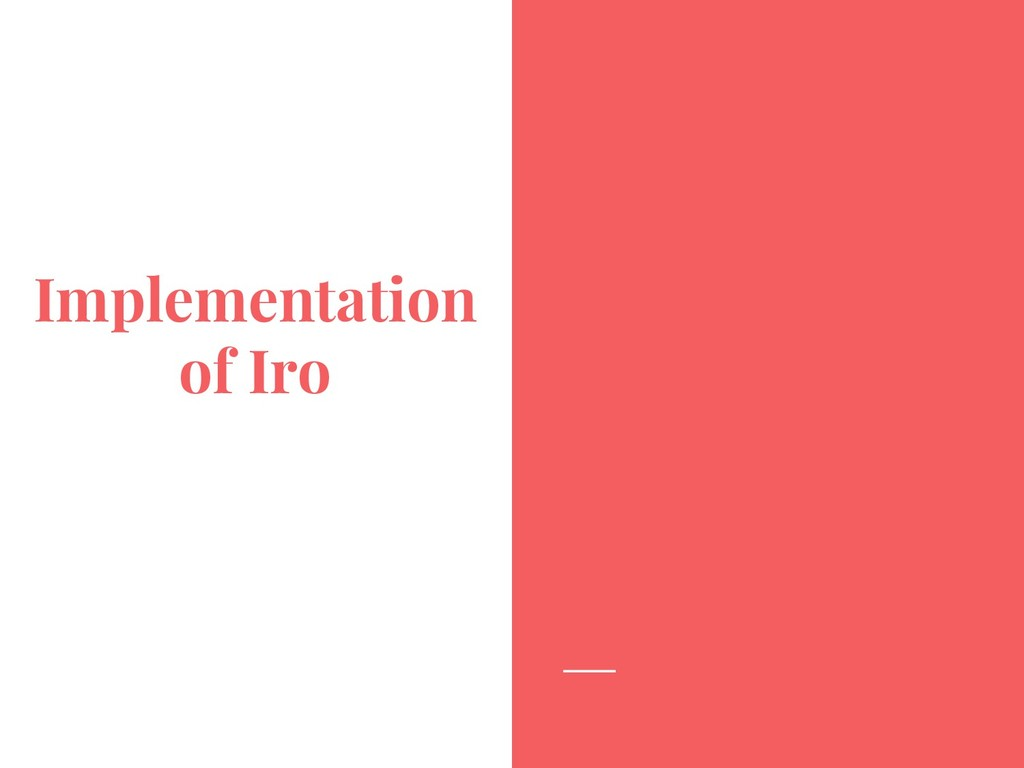 Implementation of Iro