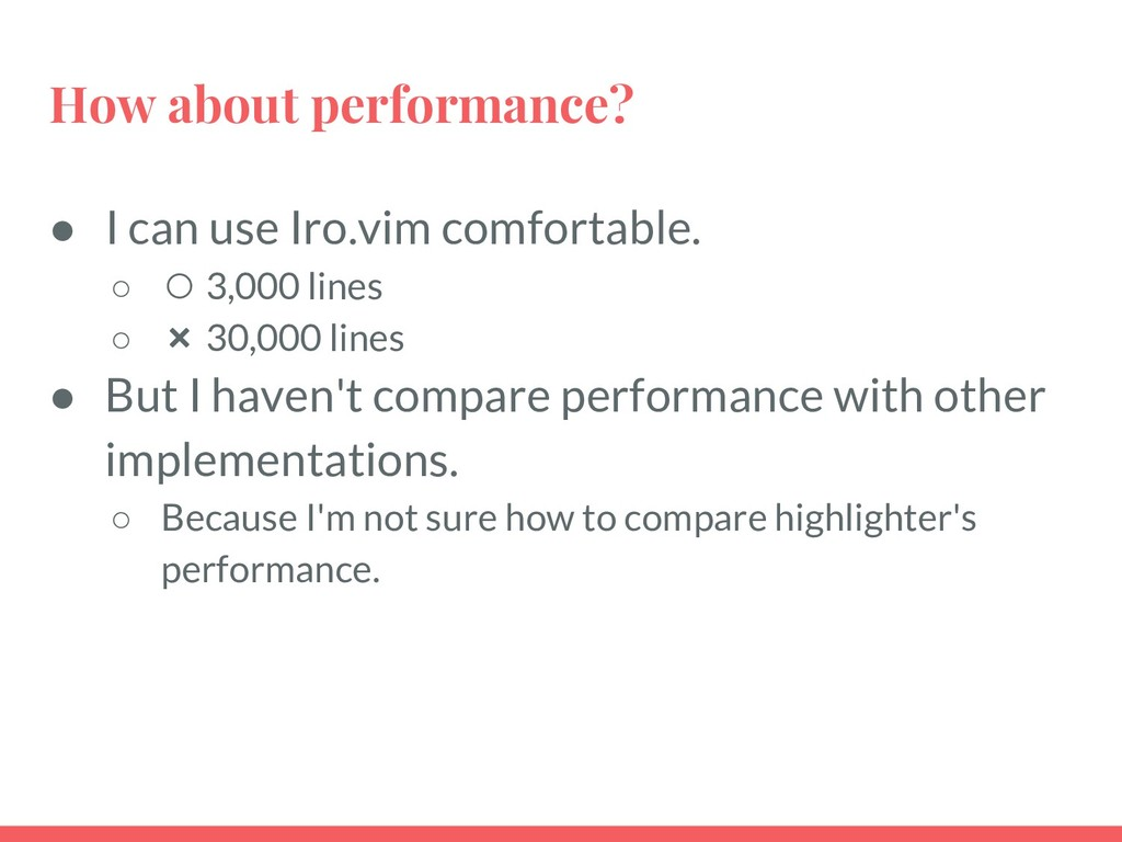 How about performance? ● I can use Iro.vim comf...