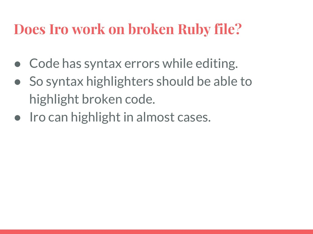 Does Iro work on broken Ruby file? ● Code has s...