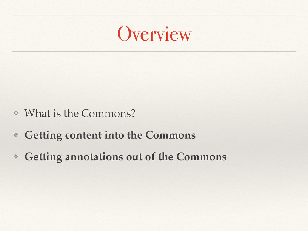 Overview ❖ What is the Commons? ❖ Getting conte...