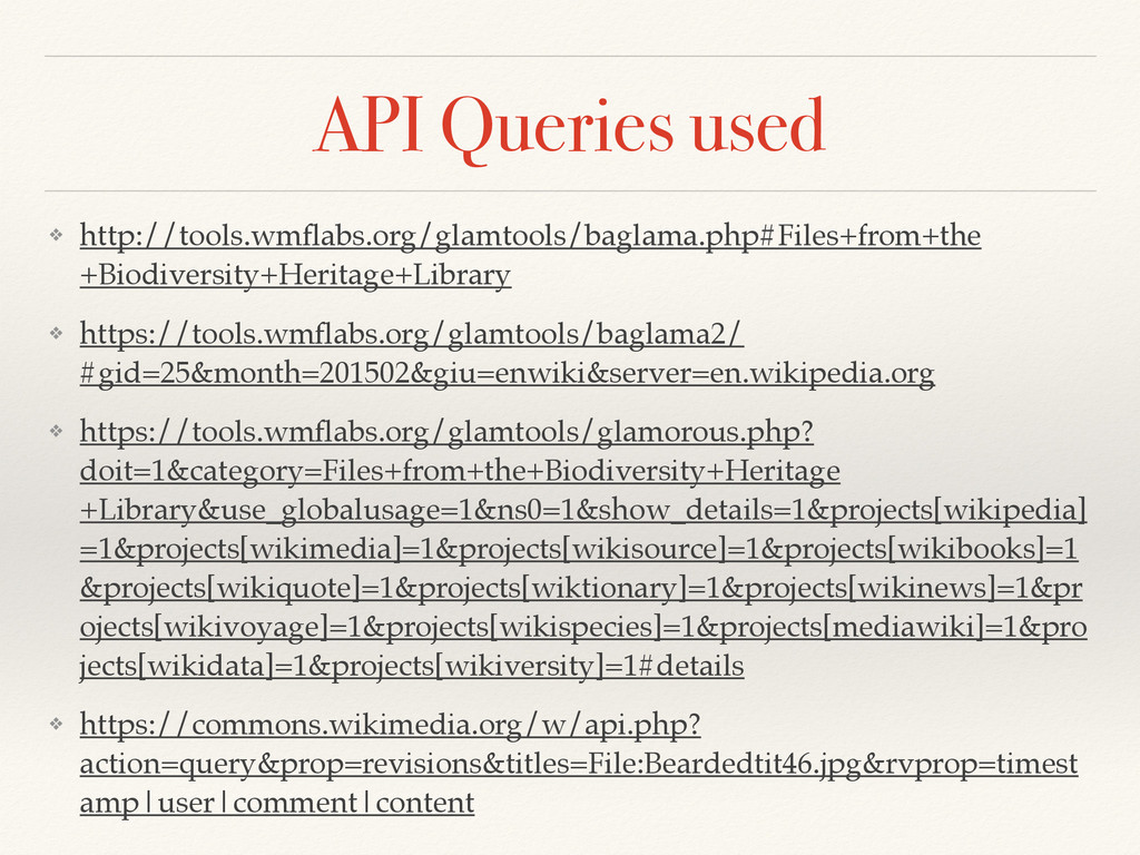 API Queries used ❖ http://tools.wmflabs.org/glam...