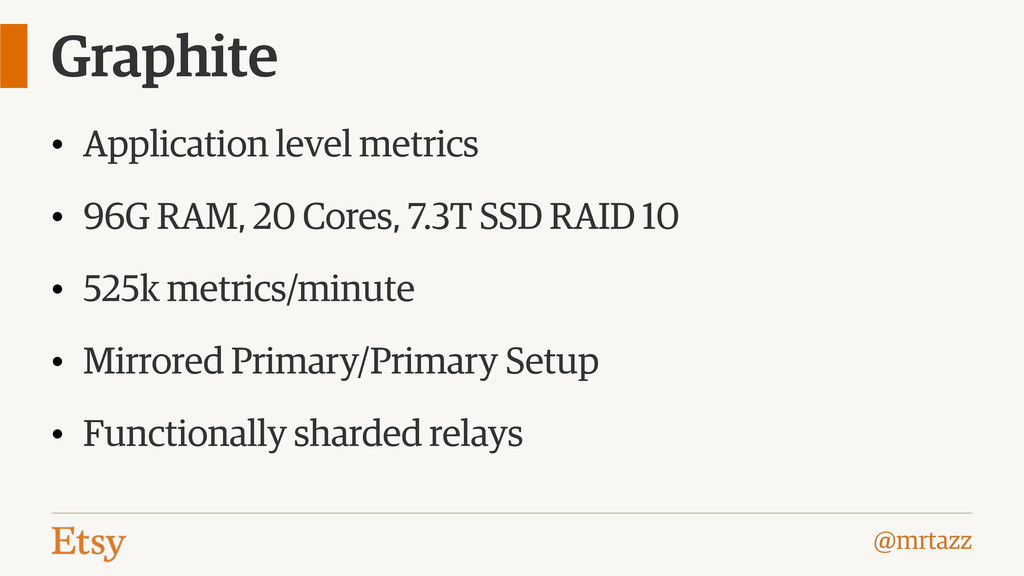 @mrtazz Graphite • Application level metrics • ...