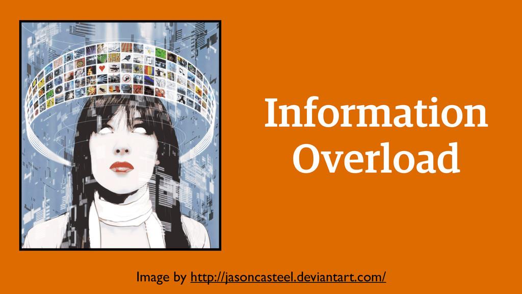Information Overload Image by http://jasoncaste...