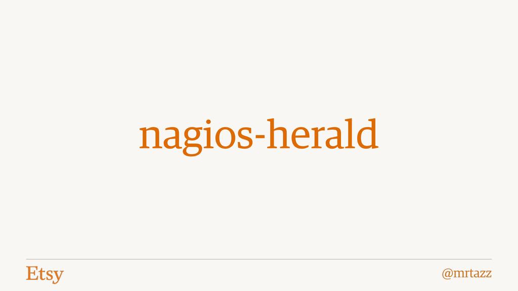 @mrtazz nagios-herald